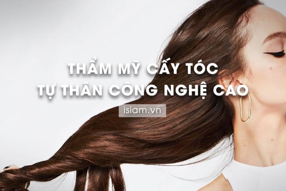 tham my cay toc tu than cong nghe cao
